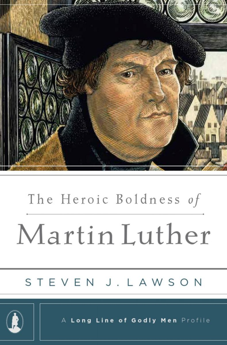 The Heroic Boldness of Martin Luther (Lawson)